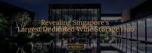 Singapore Wine Vault Largest Dedicated Wine Storage Hub