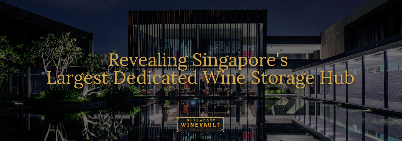 Singapore Wine Vault Largest Dedicated Wine Storage Hub